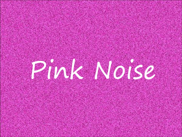 Pink Noise